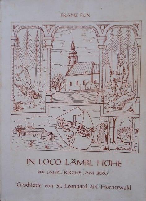 """Franz Fux """"In Loco Lämbl Höhe"""" 200Jahre Kirche Am Berg"""